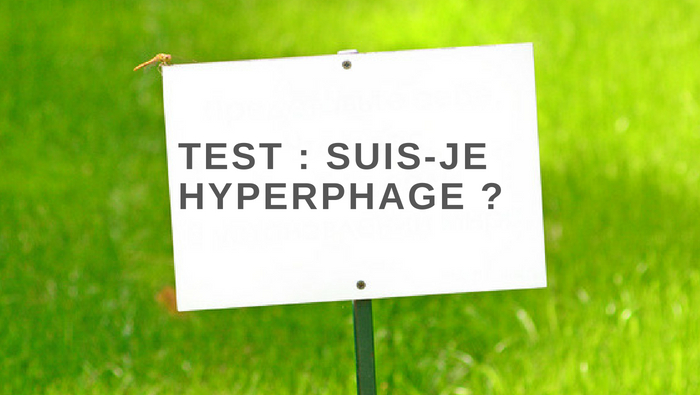 TEST : SUIS-JE HYPERPHAGE ?