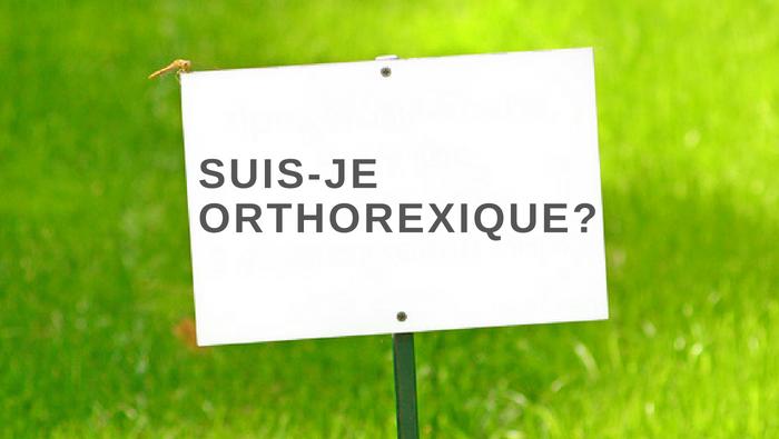 Suis-je orthorexique?